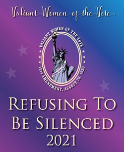 Valiant Women of the Vote: Refusing to be Silenced 2021 logo